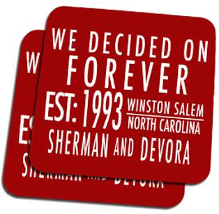 We Decided on Forever Custom Coasters
