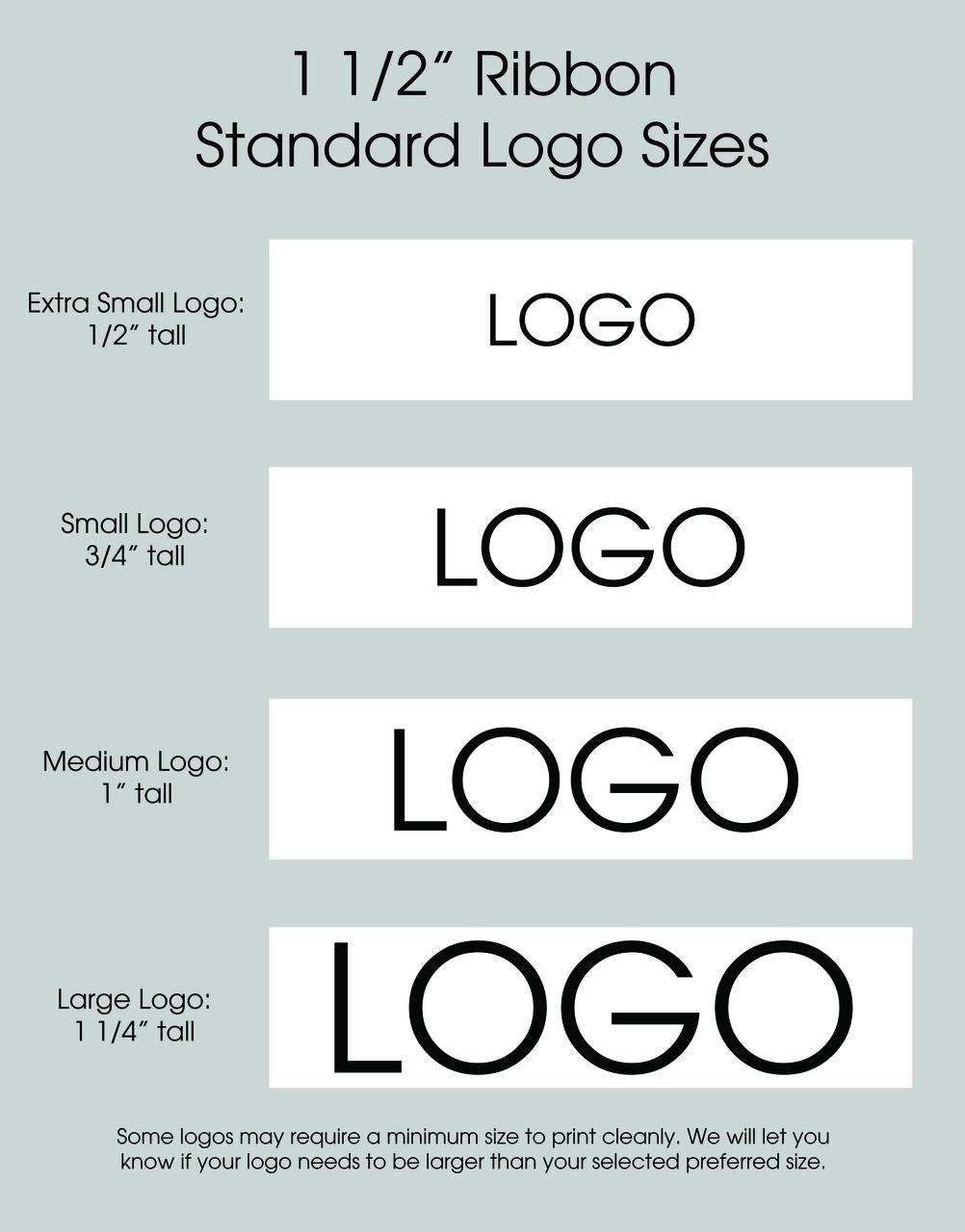 "1 1/2"" Custom Logo Satin Ribbon Logo Size Layouts"