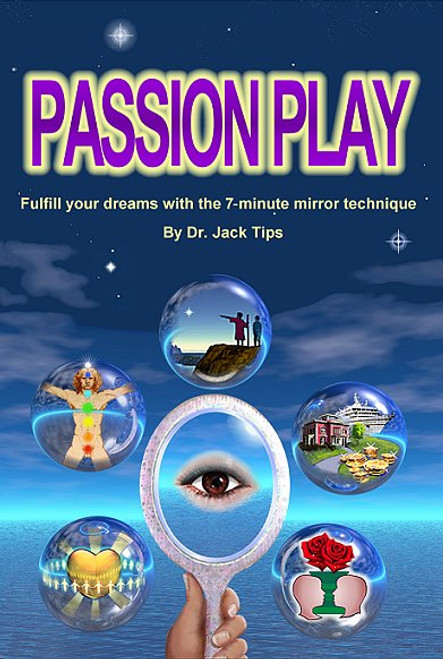 Passion Play by WellnessWiz Jack Tips