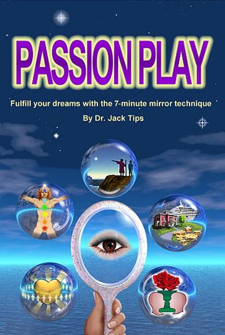 Passion Play by WellnessWiz Jack Tips