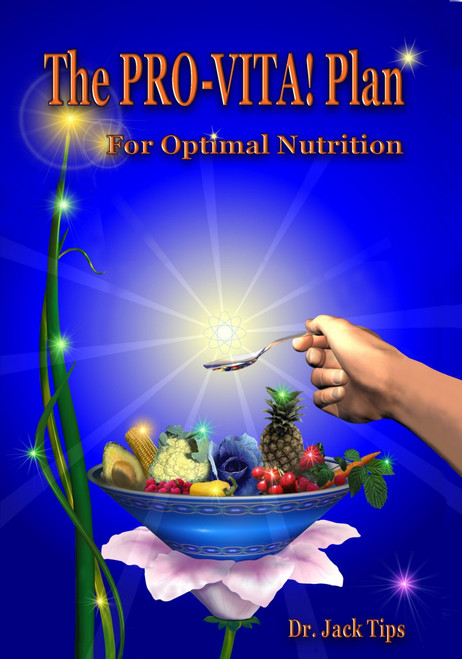 The Pro-Vita! Plan for Optimal Nutrition by Wellness Wiz Jack Tips