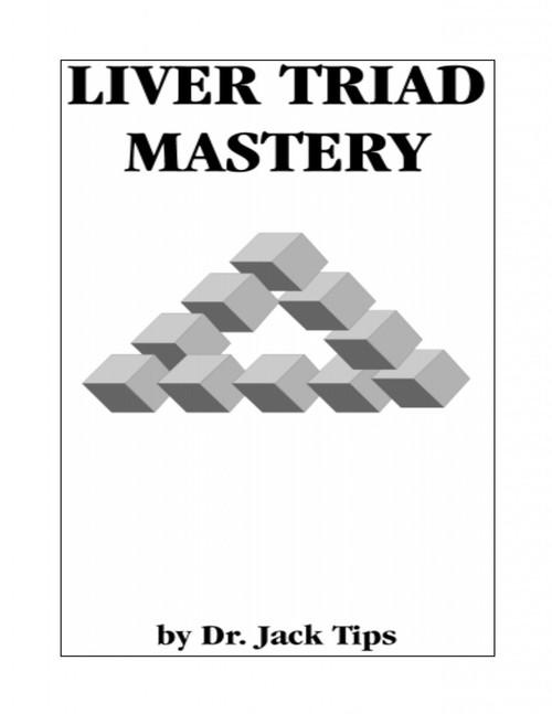 Liver Triad Mastery by WellnessWiz Jack Tips