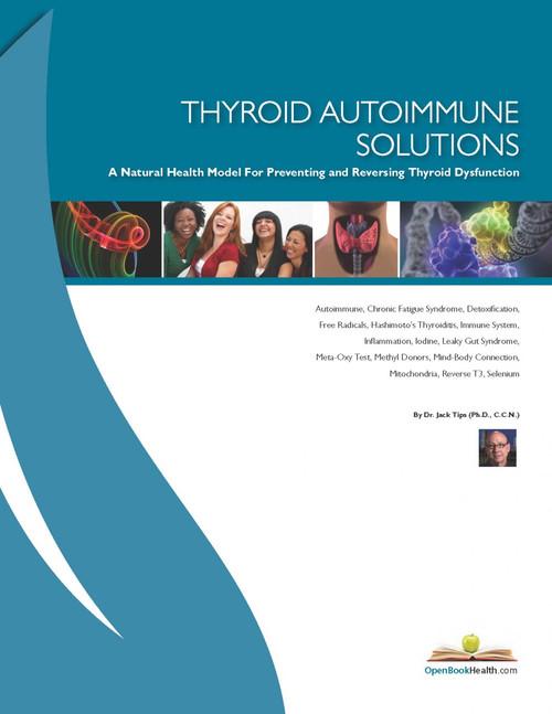 Thyroid Autoimmunity -- A Natural Health Model For REVERSING Self-Destructive Immunological Activity