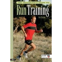 The Triathlete's Guide to Run Training