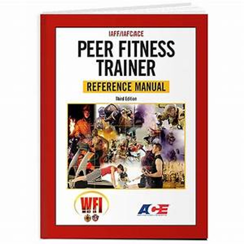 IAFF/IAFC/ACE Peer Fitness Trainer Reference Manual (Third Edition)