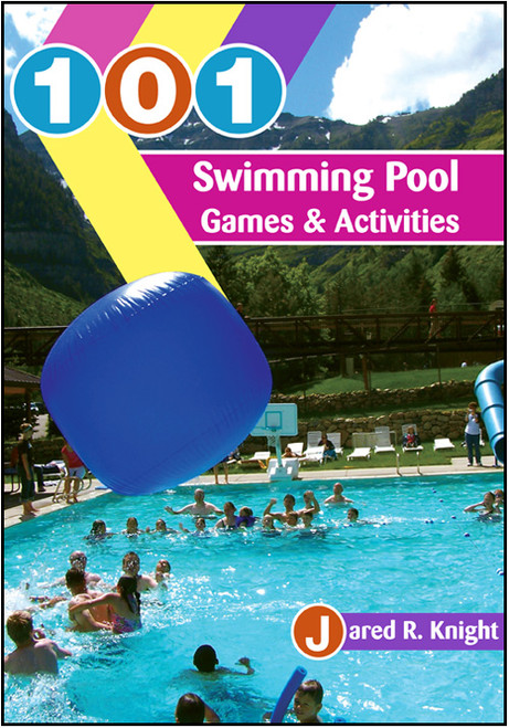 101 Swimming Pool Games & Activities