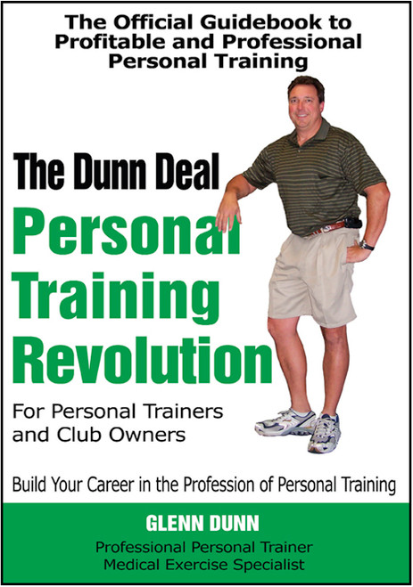 The Dunn Deal: Personal Training Revolution for Personal Trainers and Club Owners