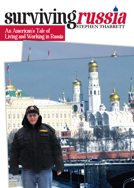 Surviving Russia: An American's Tale of Living and Working in Russia