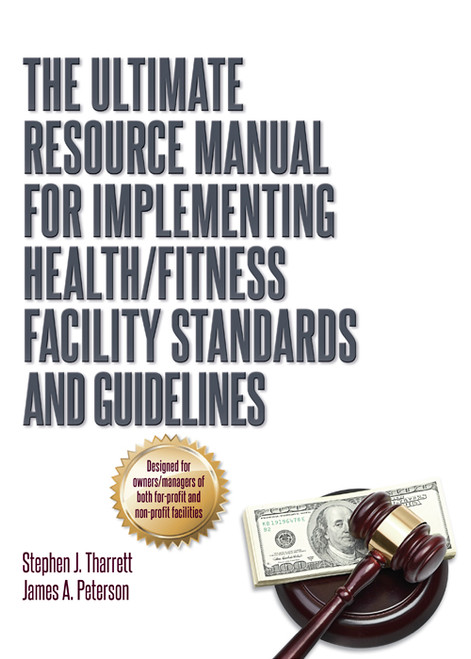 The Ultimate Resource Manual for Implementing Health/Fitness Facility Standards and Guidelines