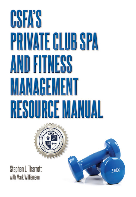 CSFA`s Private Club Spa and Fitness Management Resource Manual