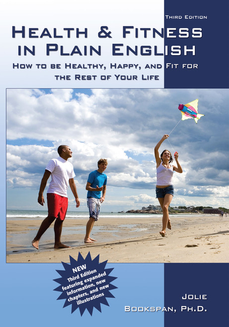 Health & Fitness in Plain English: How to Be Healthy, Happy, and Fit for the Rest of Your Life (Third Edition)