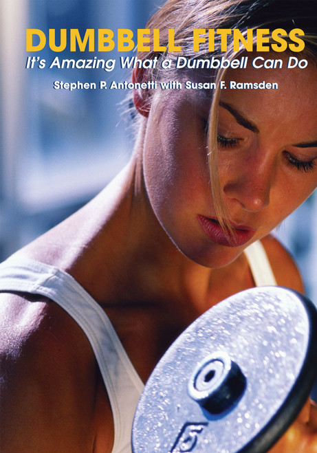 Dumbbell Fitness: It`s Amazing What a Dumbbell Can Do