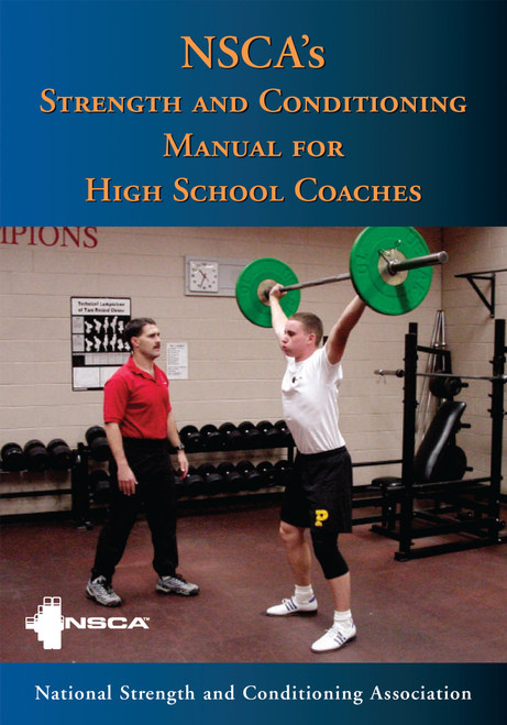 NSCA`s Strength and Conditioning Manual for High School Coaches