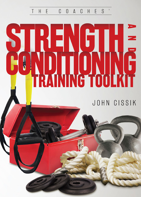 The Coaches' Strength and Conditioning Training Toolkit