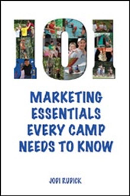 101 Marketing Essentials Every Camp Needs to Know