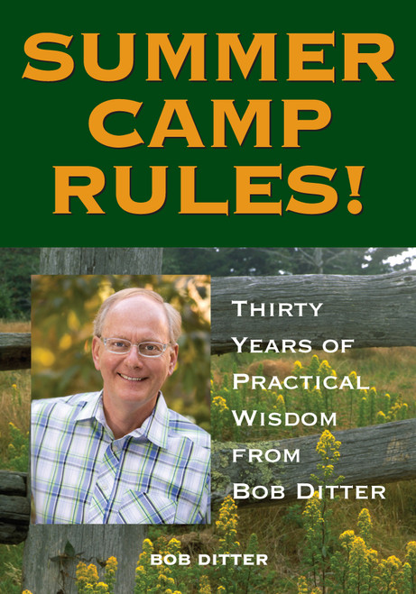 Summer Camp Rules! Thirty Years of Practical Wisdom from Bob Ditter