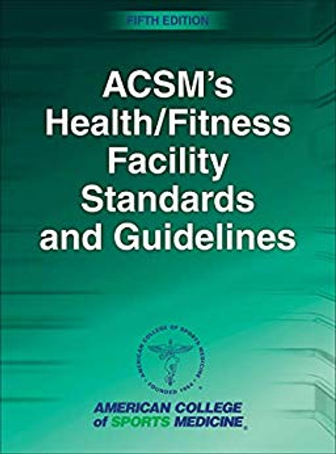 ACSM's Health/Fitness facility Standards and Guidelines (Fith Edition)