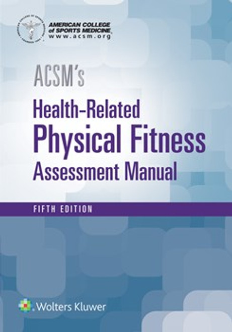 ACSM's Health-Related Physical Fitness Assessment Manual (Fith Edition)