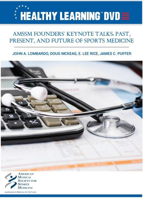 AMSSM Founders' Keynote Talks: Past, Present, and Future of Sports Medicine