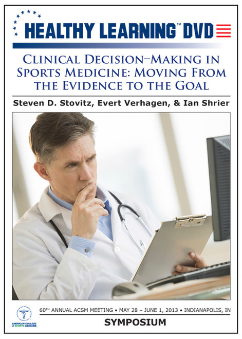 Clinical Decision–Making in Sports Medicine Moving From the Evidence to the Goal