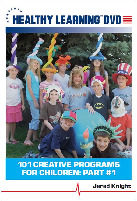 101 Creative Programs for Children: Part #1