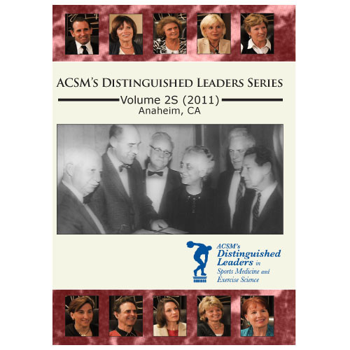 ACSM's Distinguished Leaders Series Volume 2S (2011) Anaheim, CA