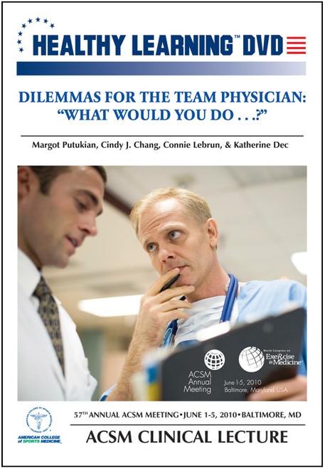 "Dilemmas for the Team Physician: ""What Would You Do…?"""