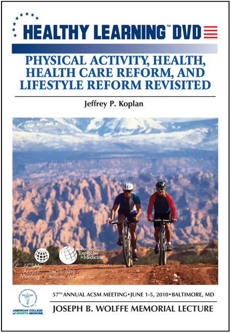 Physical Activity, Health, Health Care Reform, and Lifestyle Reform Revisited