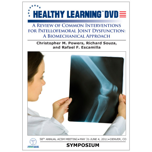 A Review of Common Interventions for Patellofemoral Joint Dysfunction: A Biomechanical Approach