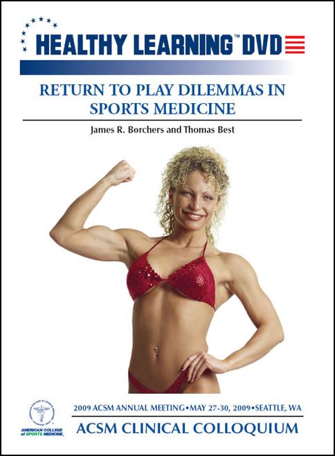 Return to Play Dilemmas in Sports Medicine