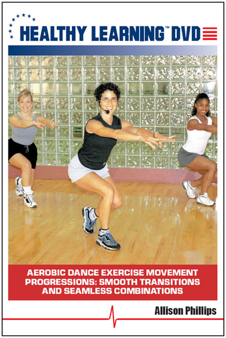 Aerobic Dance Exercise Movement Progressions: Smooth Transitions and Seamless Combinations