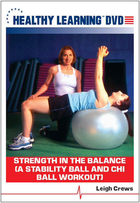 Strength in the Balance (A Stability Ball and Chi Ball Workout)