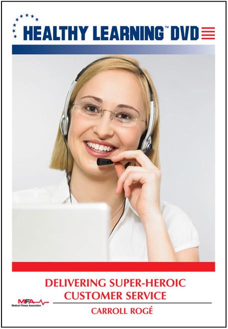 Delivering Super-Heroic Customer Service