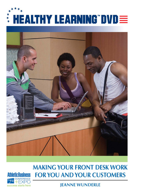 Making Your Front Desk Work for You and Your Customers