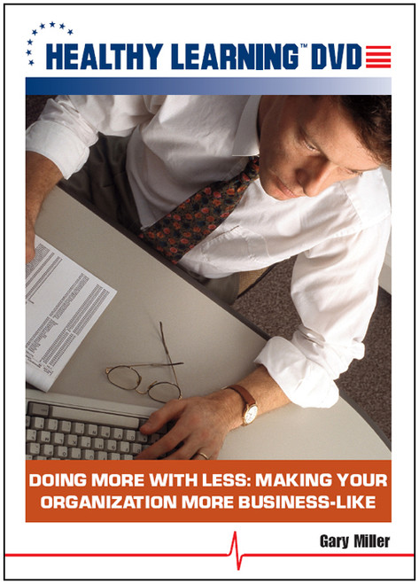 Doing More With Less: Making Your Organization More Business-Like