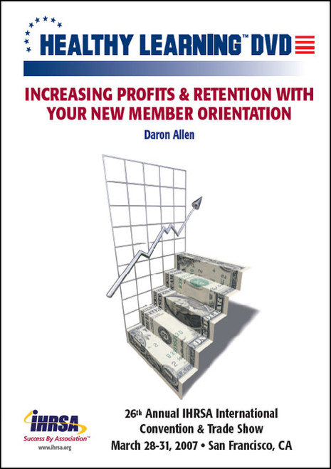 Increasing Profits & Retention With Your New Member Orientation