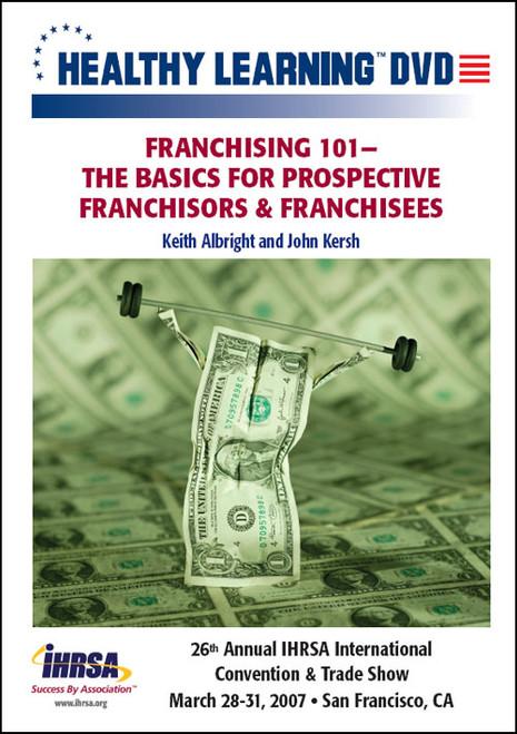 Franchising 101-The Basics for Prospective Franchisors & Franchisees