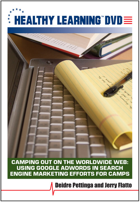 Camping Out on the Worldwide Web: Using Google AdWords in Search Engine Marketing Efforts for Camps