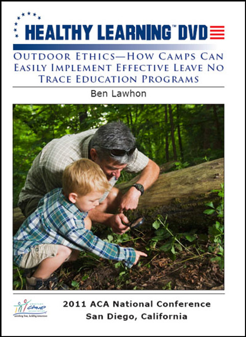 Outdoor Ethics-How Camps Can Easily Implement Effective Leave No Trace Education Programs