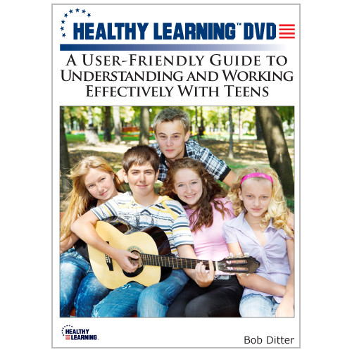 A User-Friendly Guide to Understanding and Working Effectively With Teens