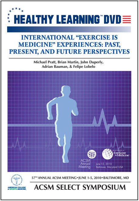 "International ""Exercise is Medicine"" Experiences: Past, Present, and Future Perspectives"