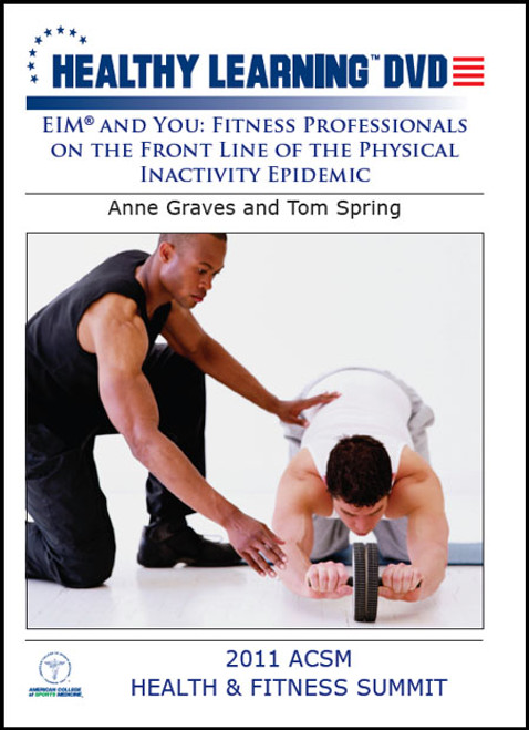 EIM® and You: Fitness Professionals on the Front Line of the Physical Inactivity Epidemic