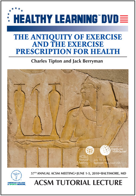 The Antiquity of Exercise and the Exercise Prescription for Health
