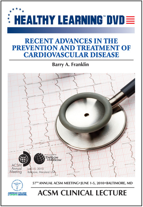 Recent Advances in the Prevention and Treatment of Cardiovascular Disease