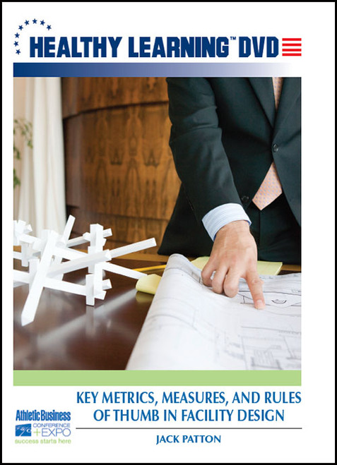 Key Metrics, Measures, and Rules of Thumb in Facility Design