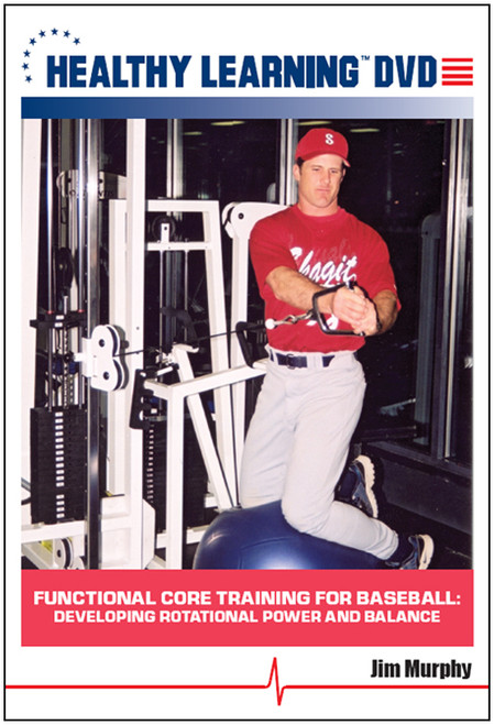 Functional Core Training for Baseball: Developing Rotational Power and Balance