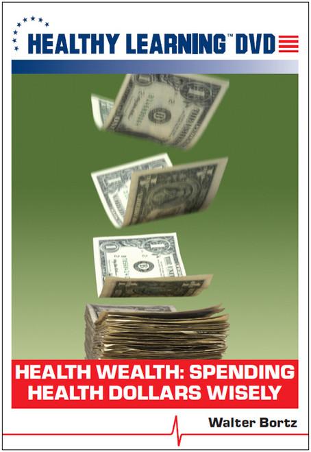 Health Wealth: Spending Health Dollars Wisely