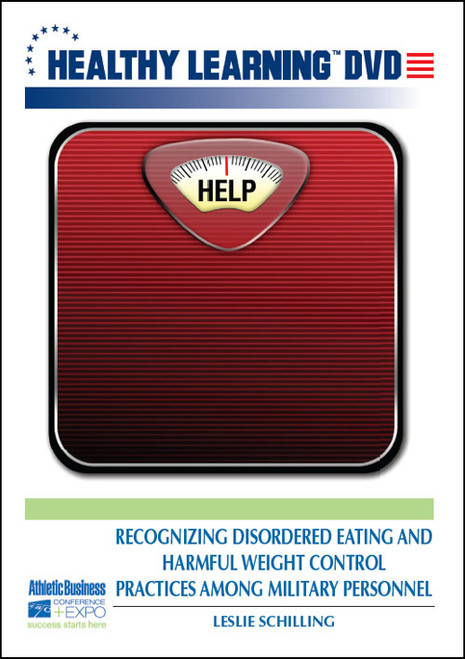Recognizing Disordered Eating and Harmful Weight Control Practices Among Military Personnel
