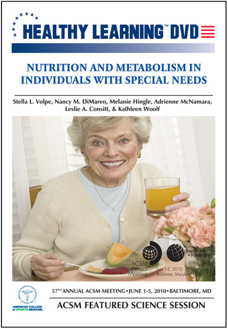 Nutrition and Metabolism in Individuals With Special Needs