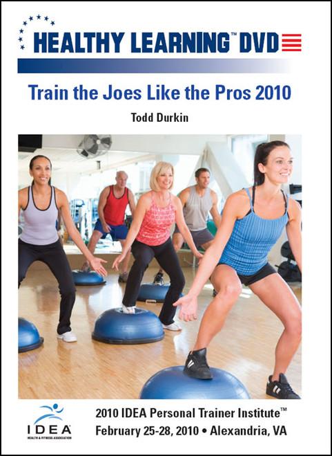 Train the Joes Like the Pros 2010